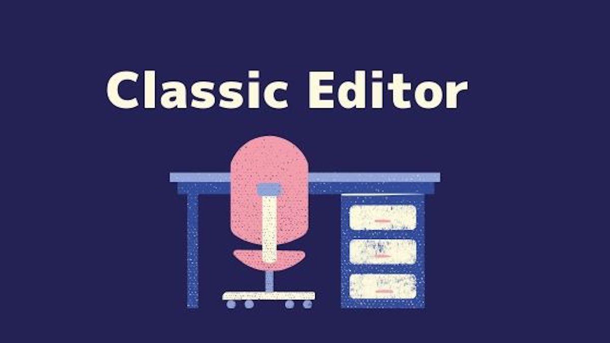 Classic Editor(クラシックエディター)
