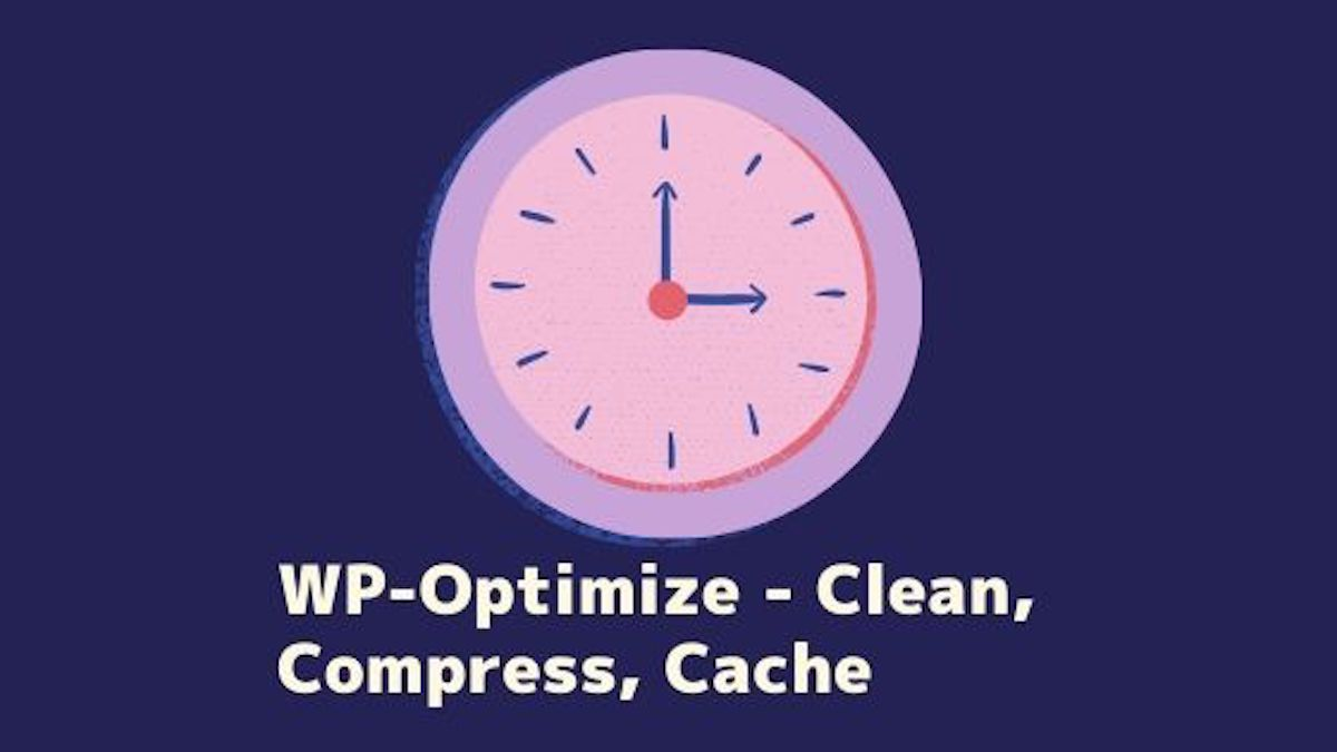 WP-Optimize - Clean, Compress, Cache